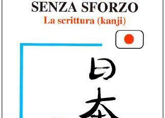 METODO ASSIMIL. Il giapponese senza sforzo ( la scrittura kanji): 3