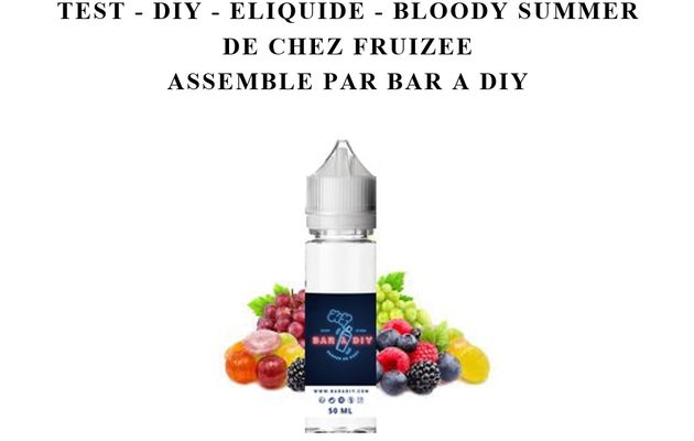Test - Eliquide - Bloody Summer gamme Fruizee de chez Eliquid France