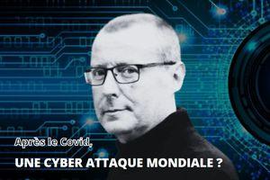 Pierre Hillard | Après le covid, une cyberattaque mondiale ?