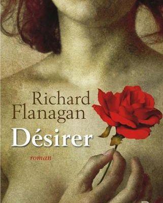 Désirer - Richard Flanagan
