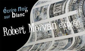 "Robert Morvan expose ""Noir sur blanc"" du 15 oct au 29 nov"