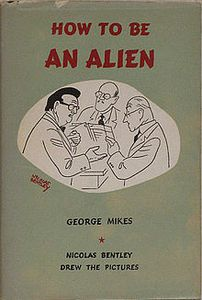 How to be an alien (George Mikes)