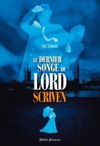 Le livre jeunesse du jour : LE DERNIER SONGE DE LORD SCRIVEN