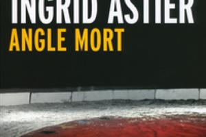 INGRID ASTIER – ANGLE MORT