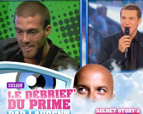EXCLUSIF / Secret Story 3 : le débrief' du 2ème prime par Laurent !