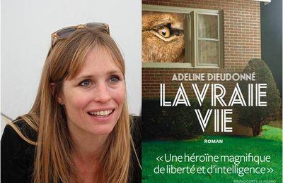 Adeline Dieudonné : La vraie vie