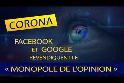 FaceBook et Google revendiquent le monopole de l'opinion! La dictature d'Internet et des réseaux sociaux est en marche !
