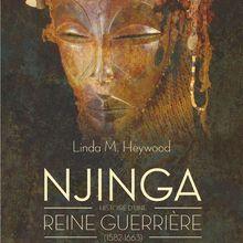 Njinga Histoire d'une reine guerrière (1582-1663) (Linda M. HEYWOOD)