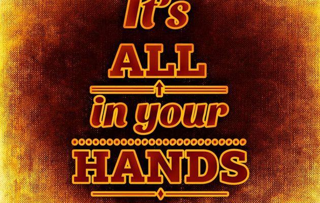 Tout est entre tes mains