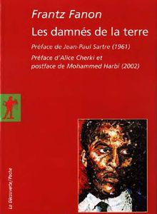 """Dossier Algérie : Préface de Jean-Paul Sartre aux """"Damnés de la Terre"""", de Frantz Fanon"""