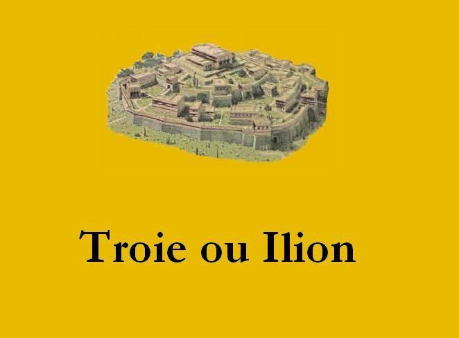 La ville de Troie, aussi appelée Ilion.