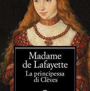 """""""La Principessa di Clèves"""" di Madame LaFayette"""