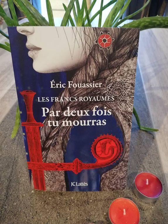 Par deux fois tu mourras - trilogie Les Francs Royaumes - de Eric FOUASSIER