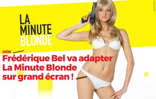 Frédérique Bel va adapter La Minute Blonde sur grand écran ! #LaMinuteBlonde