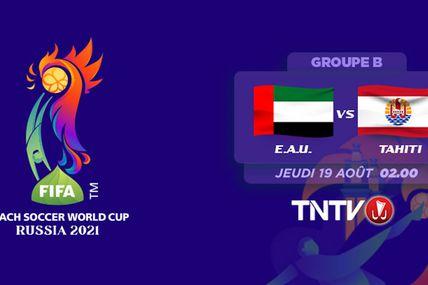 Coupe du Monde de Beach Soccer 2021 : TNTV diffusera le match Tahiti / Émirats Arabes Unis !