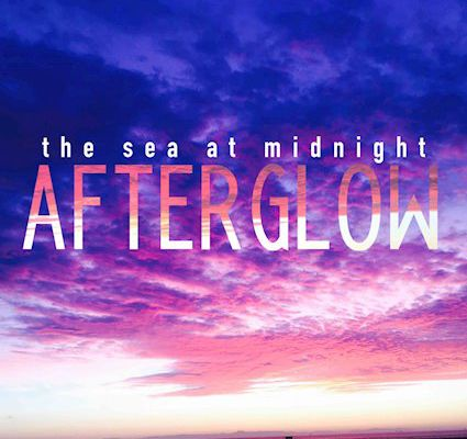 💿 The Sea at Midnight - Afterglow