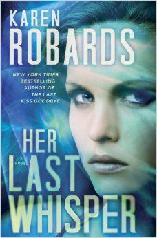 Free Download ˜≡ Her Last Whisper (Dr. Charlotte Stone #3) by Karen Robards