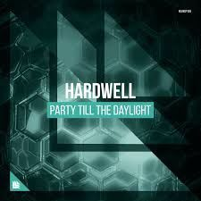 Hardwell - Party Till The Daylight