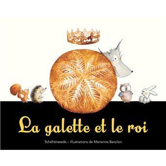 La galette et le roi / sheherazade zeboudji, ill. Marianne Barcilon - kaléidoscope