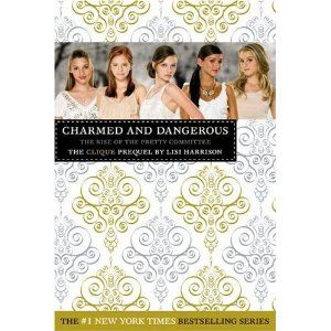 Lisi Harrison, Charmed and dangerous : the rise of the pretty comittee