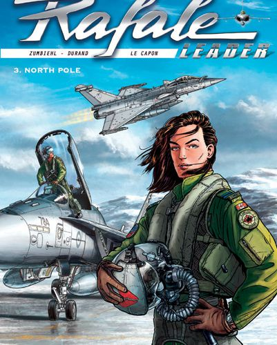 "Rafale Leader - Tome 3 - ""NORTH POLE"""