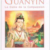 GUANYIN La Dame de la Compassion. McClain Lee et Yan Kai - 2007 (Dès 6 ans) - VIVRELIVRE
