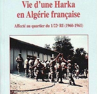 Livre du week-end, Jean-Claude Picolet - Vie d'une Harka en Algérie française