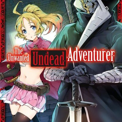 The Unwanted Undead Adventurer - Tome 1