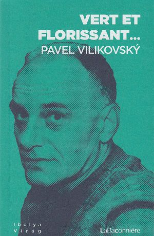 Vert et florissant..., de Pavel Vilikovský