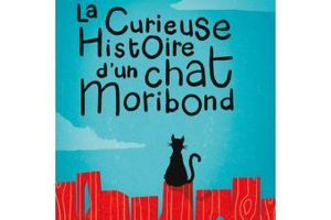 La curieuse histoire d'un chat moribond - de Marie-Renée LAVOIE