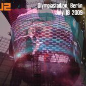 U2 -360° Tour -18/07/2009 -Berlin -Allemagne -Olympic Stadium - U2 BLOG