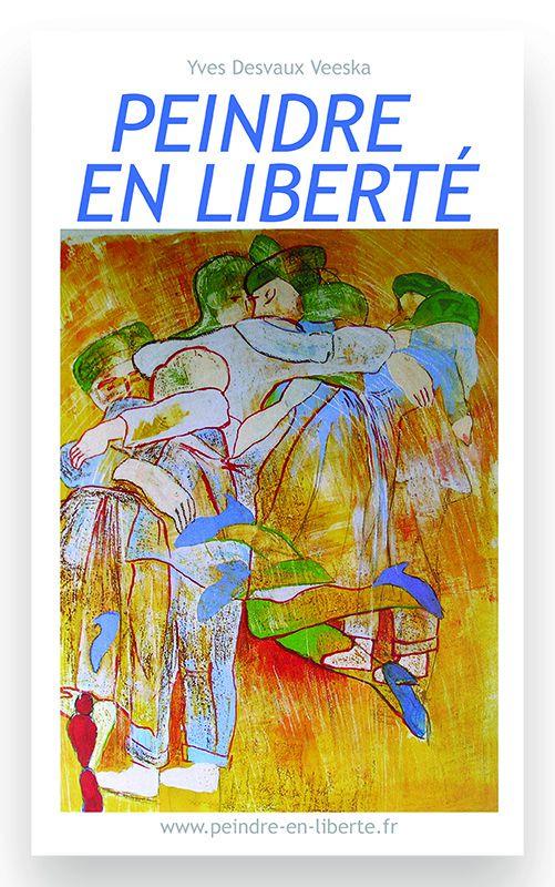 Peindre en liberté n°1 - Yves Desvaux Veeska