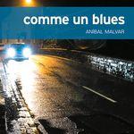 Comme un blues, d'Aníbal Malvar