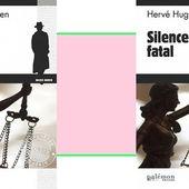 Hervé Huguen : Silence fatal (Éd.du Palémon, 2016) - Le blog de Claude LE NOCHER