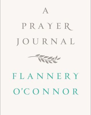 Read A Prayer Journal by Flannery O'Connor Book Online or Download PDF