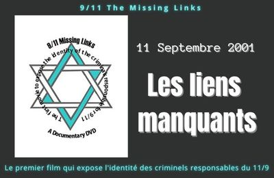 9/11, The Missing Links ( septembre 2001 : les liens manquants) Vidéo documentaire