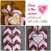 Love is the answer... patchwork hot water bottle cozy tutorial