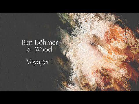 Ben Böhmer & Wood - Voyager 1