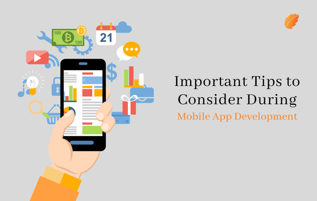 Important Tips To Consider During Mobile App Development
