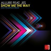 Allure feat. JES - Show Me The Way (Dan Thompson Remix) [Grotesque Reworked]