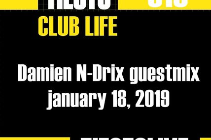 Club Life by Tiësto 616 - Damien N-Drix guestmix - january 18, 2019