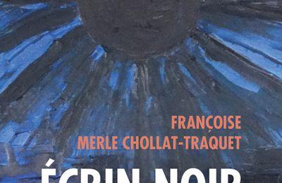 Ecrin noir - de Françoise MERLE CHOLLAT-TRAQUET