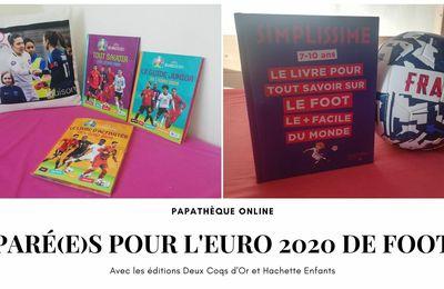 [Papathèque] Tout savoir sur l'Euro 2020 de foot masculin avec Deux Coqs d'Or et Hachette Enfants