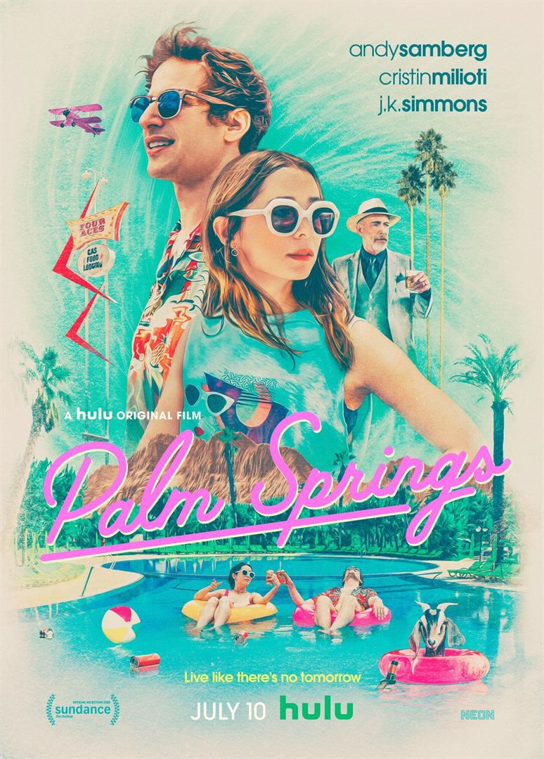 Palm Springs (HULU Original/Amazon Prime Video) de Max Barbakow avec Andy Samberg, Cristin Milioti, J.K. Simmons, Peter Gallagher, Meredith Hagner, Camila Mendes, Tyler Hoechlin, Chris Pang et June Squibb.