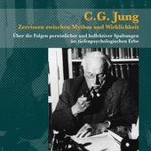 C.G. Jung - Zerrissen zwischen Mythos und Wirklichkeit. Über die Folgen persönlicher und kollektiver Spaltungen im tiefenpsychologischen Erbe