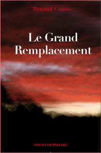 RENAUD CAMUS – LE GRAND REMPLACEMENT