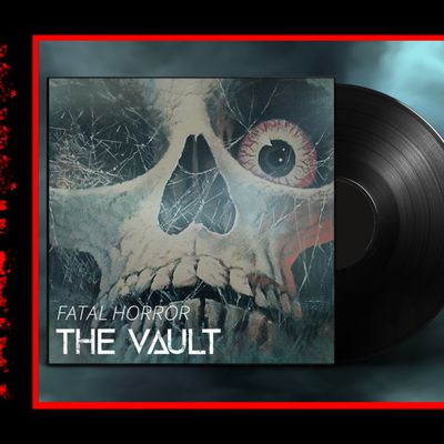 FATAL HORROR - The Vault