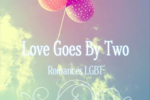 Love Goes By Two