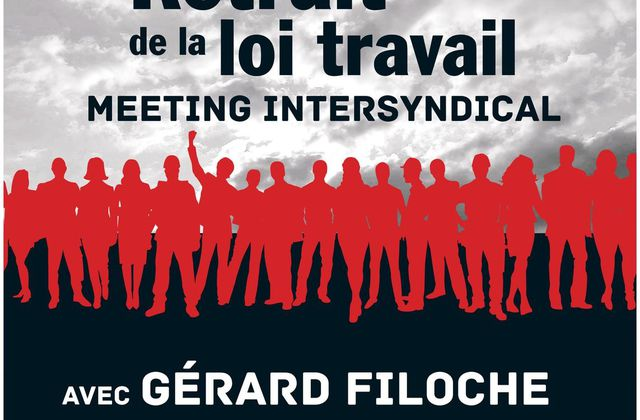 MEETING INTER SYNDICAL LE 22 MARS AVEC GERARD FILOCHE