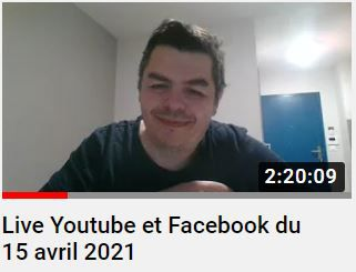 Live Youtube et Facebook du 15 avril 2021